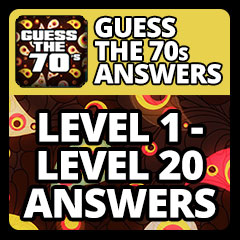 guess the 70s answers level 1 level 20 answers answers guess the 70s ...