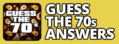 Guess The 70s Answers | Guess The 70's Cheats